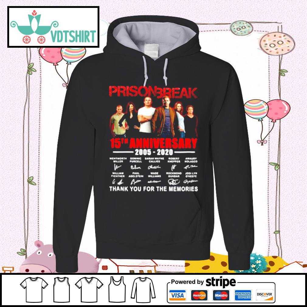 Prison Break 15th Anniversary Thank You For The Memories s hoodie