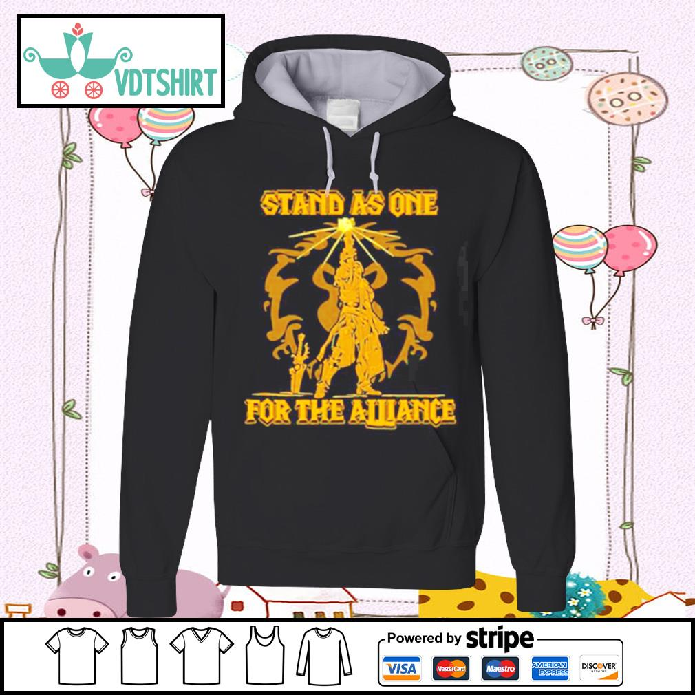 Stand As One For The Alliance s hoodie