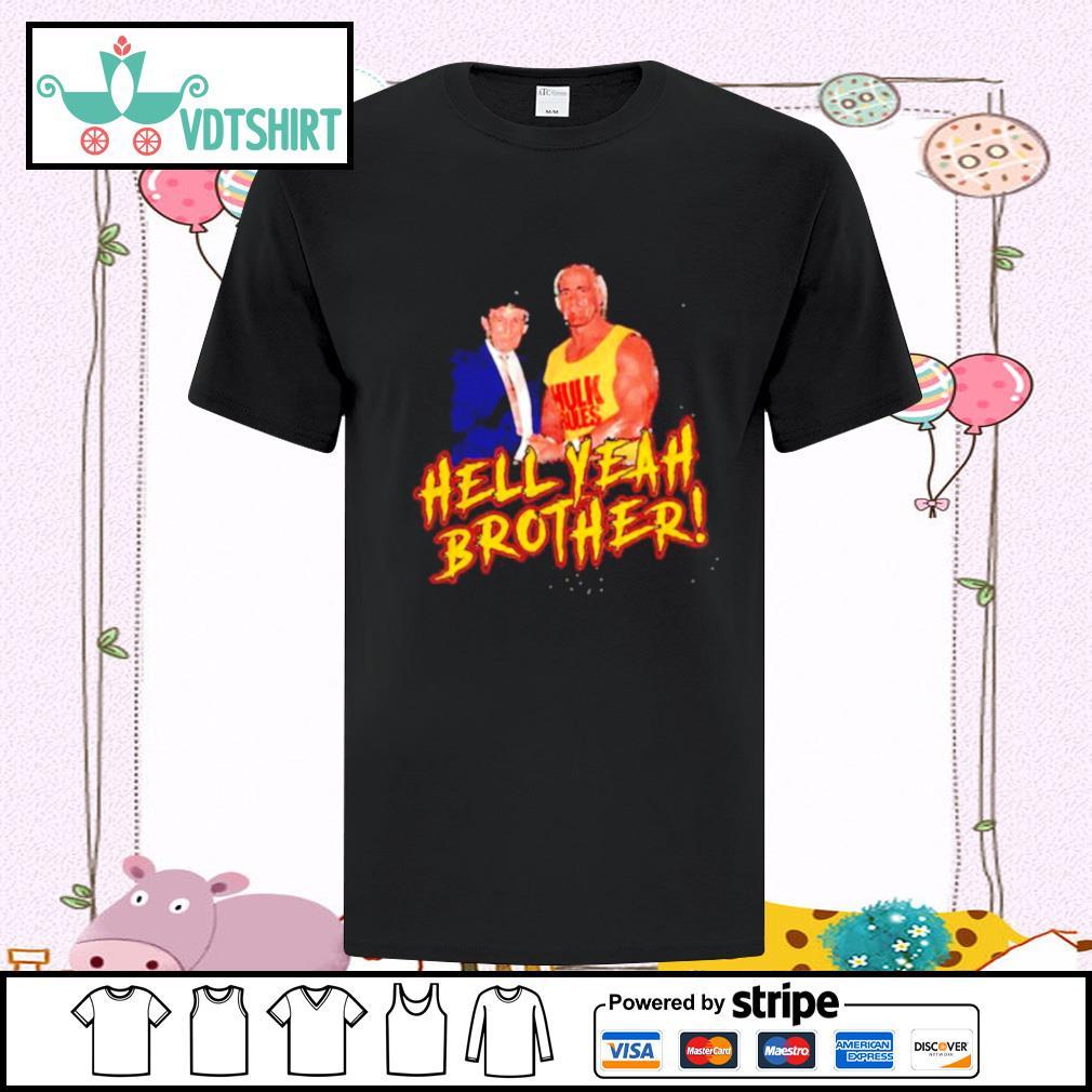 Trump And Hulk Rules Hell Yeah Brother shirt