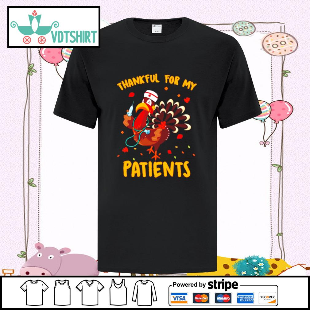 Thankful For My Patients Turkey Funny Nurse Thanksgiving shirt