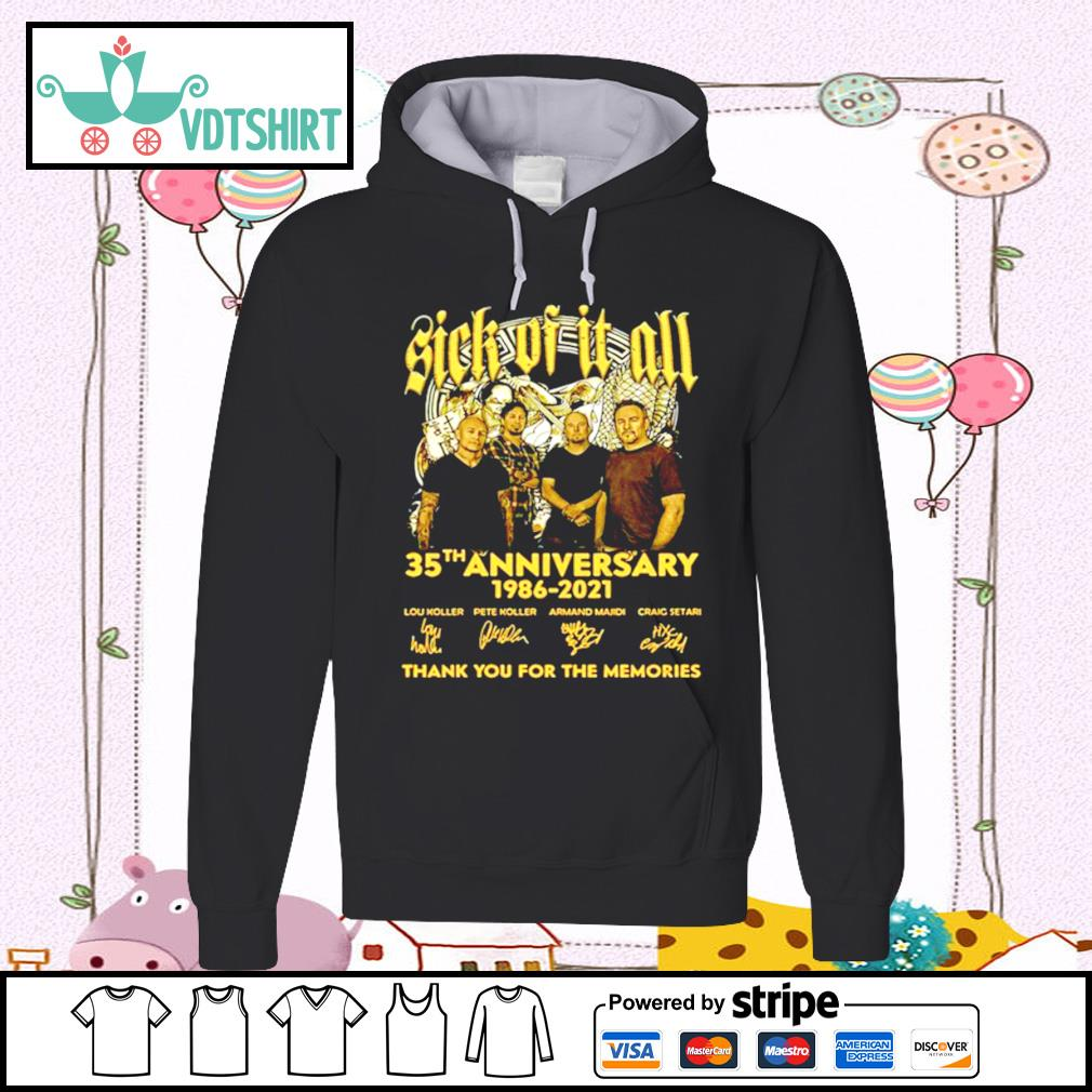 Sick Of It All 35th Anniversary 1986 2021 Thank You For The Memories Signature hoodie